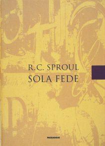 Sola Fede - R.C. Sproul