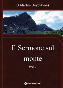 Il sermone sul monte - vol. 2 - D. Martyn Lloyd-Jones