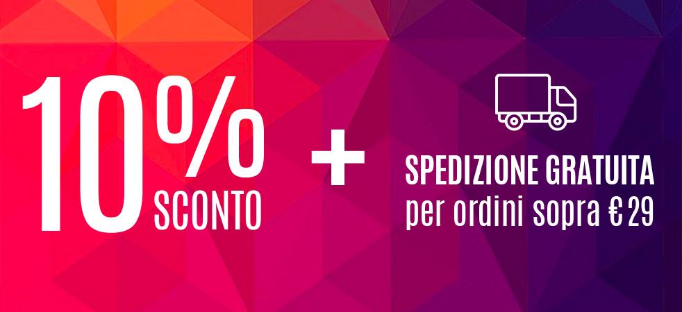 10% di sconto + Spedizione gratuita sopra i 29€